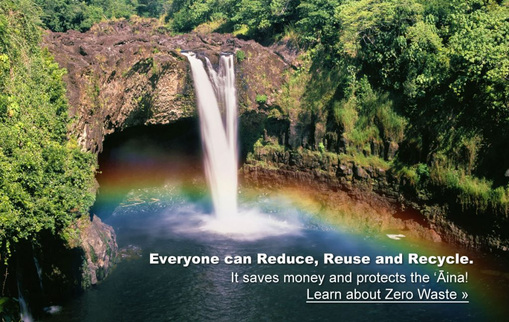 Everyone can Reduce, Reuse, Recycle. Hawaii Zero Waste